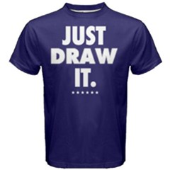 Just Draw It - Men s Cotton Tee by FunnySaying