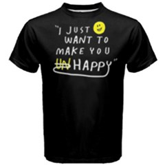 I Just Want To Make You Happy - Men s Cotton Tee