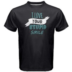 Black I Love Your Stupid Smile  Men s Cotton Tee by FunnySaying