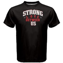 Black Strong Love Between Us  Men s Cotton Tee by FunnySaying