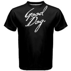 Good Dog   Men s Cotton Tee by FunnySaying