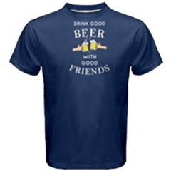 Blue Drink Good Beer With Good Friends Men s Cotton Tee