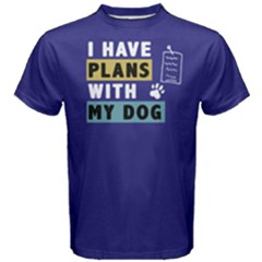 I Have Plans With My Dog   Men s Cotton Tee