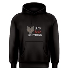 Black Let s Hate Everything  Men s Pullover Hoodie by FunnySaying
