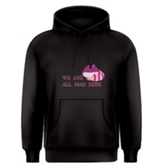 Black We Are All Mad Here Men s Pullover Hoodie by FunnySaying