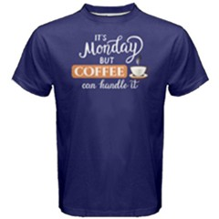 Blue It s Monday But Coffee Can Handle It Men s Cotton Tee by FunnySaying