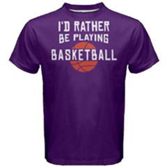 I d Rather Be Playing Basketball   Men s Cotton Tee