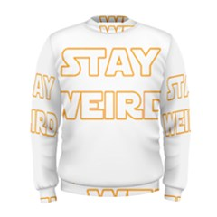 Stay Weird Men s Sweatshirt by Valentinaart