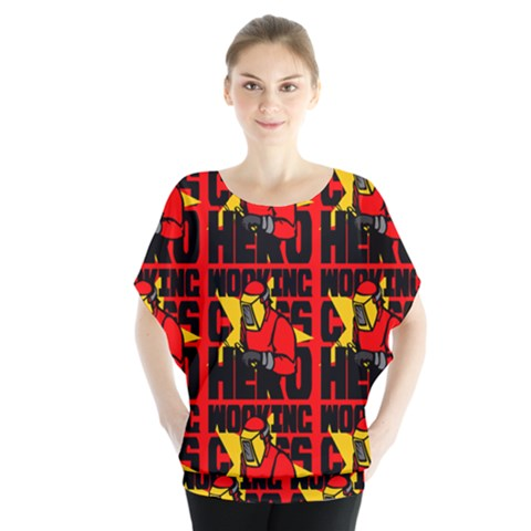 Working Class Hero - Welders And Other Handymen Are True Heroes - Work Batwing Chiffon Blouse by DinzDas